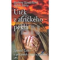 Barbora Koudelková: Útěk z afrického pekla