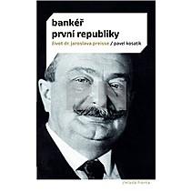 Pavel Kosatík: Bankéř první republiky