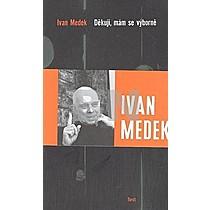 Ivan Medek: Děkuji, mám se výborně