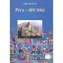 Olga Vilímková: Peru děti Inků