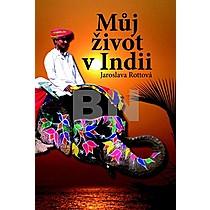 Jaroslava Rottová: Můj život v Indii
