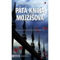 Christina Larsson: Pátá kniha Mojžíšova