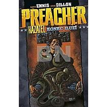 Preacher Kazatel konec iluzí - Garth Ennis