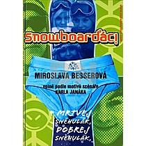 Karel Janák; Miroslava Besserová: Snowboarďáci