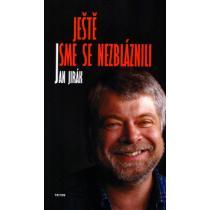 Jan Jirák: Ještě jsme se nezbláznili