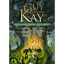 Guy Gavriel Kay: Fionavarská tapisérie Kniha první
