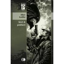 Albert Kudělka: Smrt & potěšení