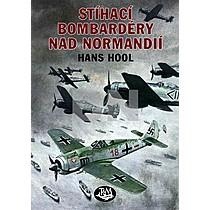 Hans Hool: Stíhací bombardéry nad Normandii
