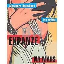 Alexandra Hrouzková; Eva Krátká: Expanze na Mars