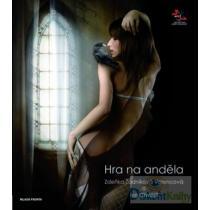 Zdeňka Žádníková Volencová: Hra na anděla