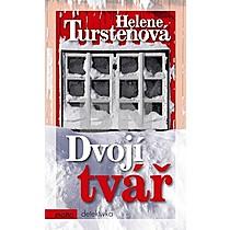 Helene Turstenová: Dvojí tvář