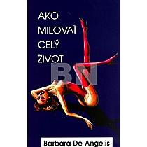 Barbara De Angelis: Ako milovať celý život