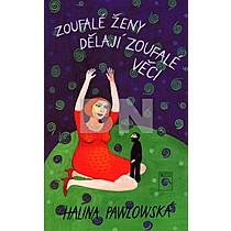 Halina Pawlowská: Zoufalé ženy dělají zoufalé věci