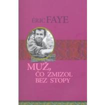 Éric Faye: Muž, čo zmizol bez stopy
