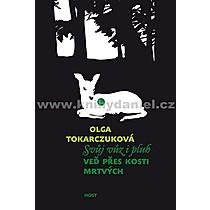 Olga Tokarczuková: Svůj vůz i pluh veď přes kosti mrtvých