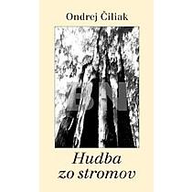 Hudba zo stromov - Ondrej Čiliak