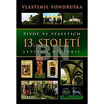 Vlastimil Vondruška: Život ve staletích 13. století