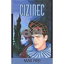 Max Frei: Cizinec