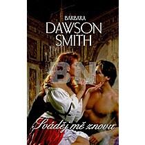 Barbara Dawson Smith: Sváděj mě znovu