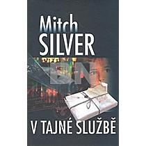 Mitch Silver: V tajné službě