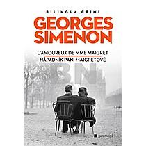 Georges Simenon: Nápadník paní Maigretové/ Ľamoureux de MME Maigret