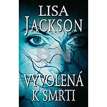Lisa Jackson: Vyvolená k smrti
