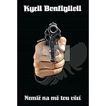 Kyril Bonfiglioli: Nemiř na mě tou věcí