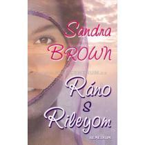 Sandra Brown: Ráno s Rileyom