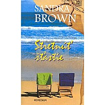 Sandra Brown: Stretnúť šťastie