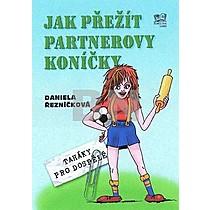 Daniela Řezníčková: Jak přežít partnerovy koníčky