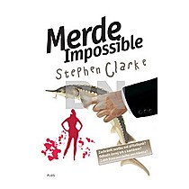 Stephen Clarke: Merde! Impossible