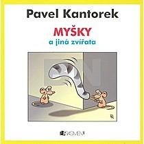 Pavel Kantorek: Myšky a jiná zvířata