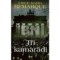 Erich Maria Remarque: Tři kamarádi