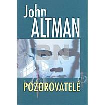 John Altman: Pozorovatelé