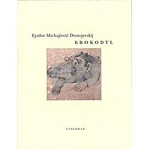 Fiodor Michajlovič Dostojevskij: Krokodýl