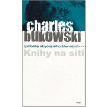 Charles Bukowski: Příběhy obyčejného šílenství