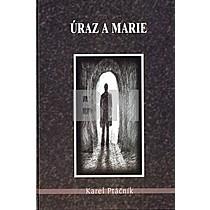 Karel Ptáčník: Úraz a Marie