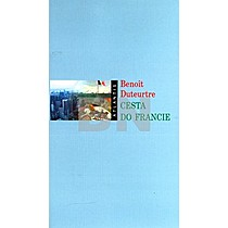 Benoit Duteurtre: Cesta do Francie