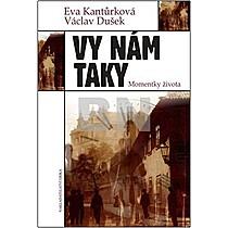 Eva Kantůrková; Václav Dušek: Vy nám taky