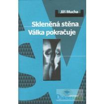 Jiří Mucha: Skleněná stěna