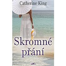 Catherine King: Skromné přání