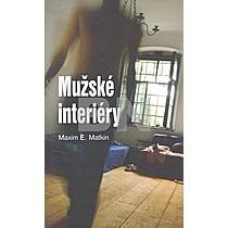 Maxim E. Matkin: Mužské interiéry