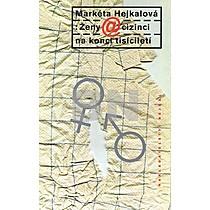 Markéta Hejkalová: Ženy a cizinci na konci tisíciletí