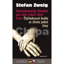 Stefan Zweig: Čtyřiadvacet hodin ze života jedné ženy/Vierundzwanzig Stunden