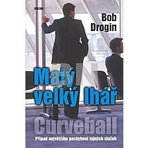 Bob Drogin: Malý velký lhář