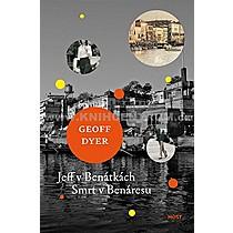 Geoff Dyer: Jeff v Benátkách Smrt v Benáresu