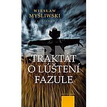 Wieslaw Myśliwski: Traktát o luštení fazule