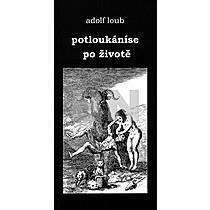 Adolf Loub: Potloukáníse po životě