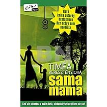 Timea Keresztényiová: Sama mama
