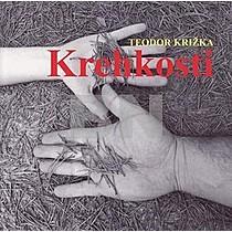 Krehkosti - Teodor Križka